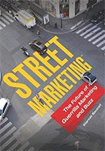 Street Marketing™: the future of guerrilla marketing and buzz