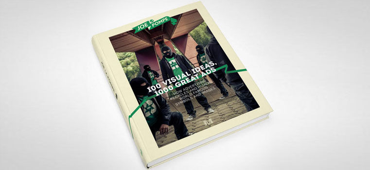 6 questions à Joe la pompe pour la sortie de son nouveau livre : 100 visual ideas, 1000 great ads.